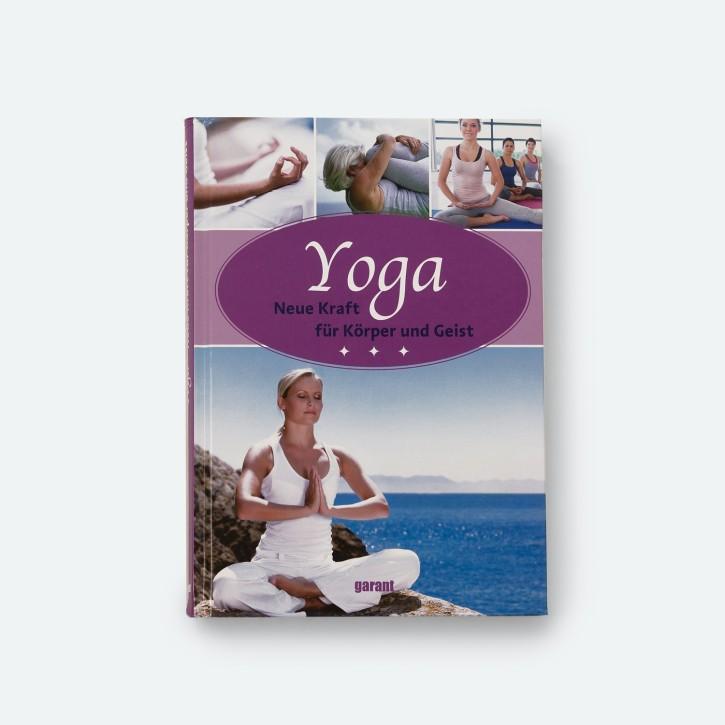 Yoga Neue Kraft für Körper und Geist